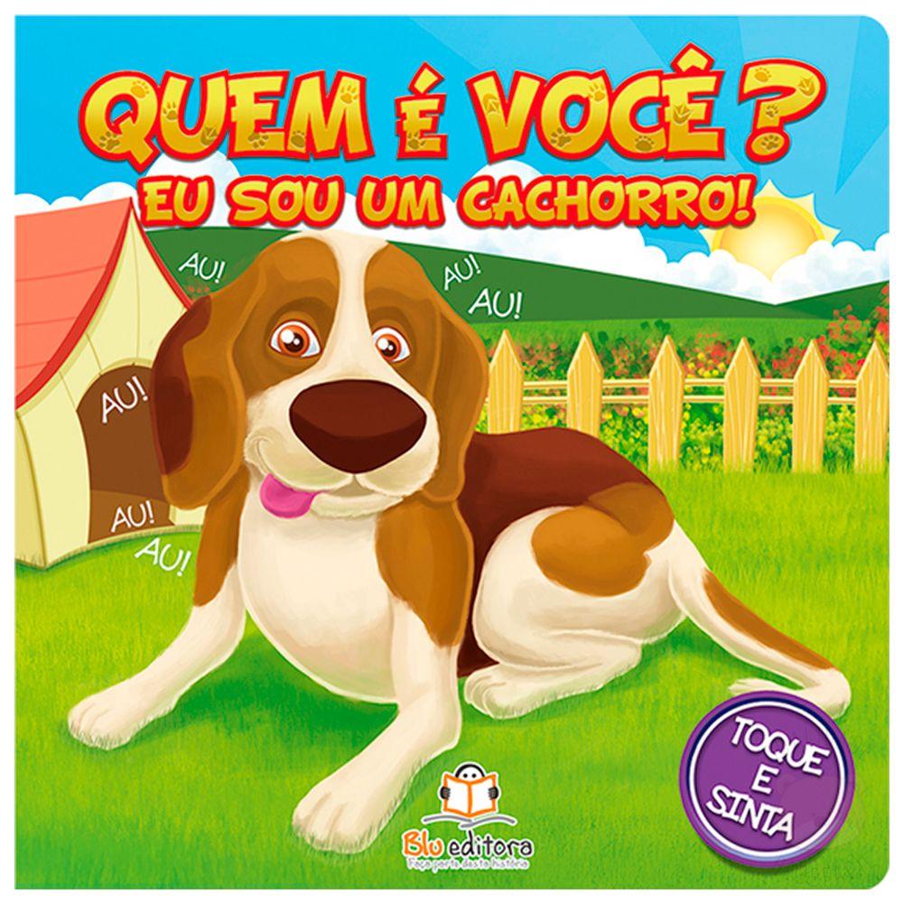 BLU675-A-Livro-infantil-Quem-e-voce-Eu-sou-um-Cachorro----Blu-Editora